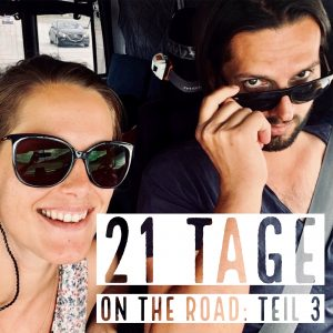 21 Tage on the road: Teil 3