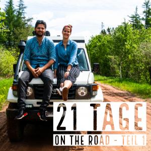 21 Tage on the road: Teil 1